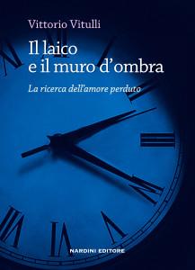 Copertina del libro IL LAICO E IL MURO D'OMBRA